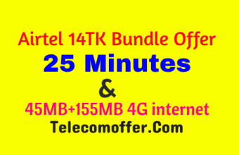 Airtel 14TK Bundle Offer 2019 – 25 Minutes & 45MB+155MB 4G internet