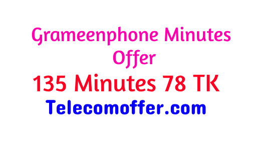 GP 135 Minutes 78 TK Offer – Grameenphone Minute Offer